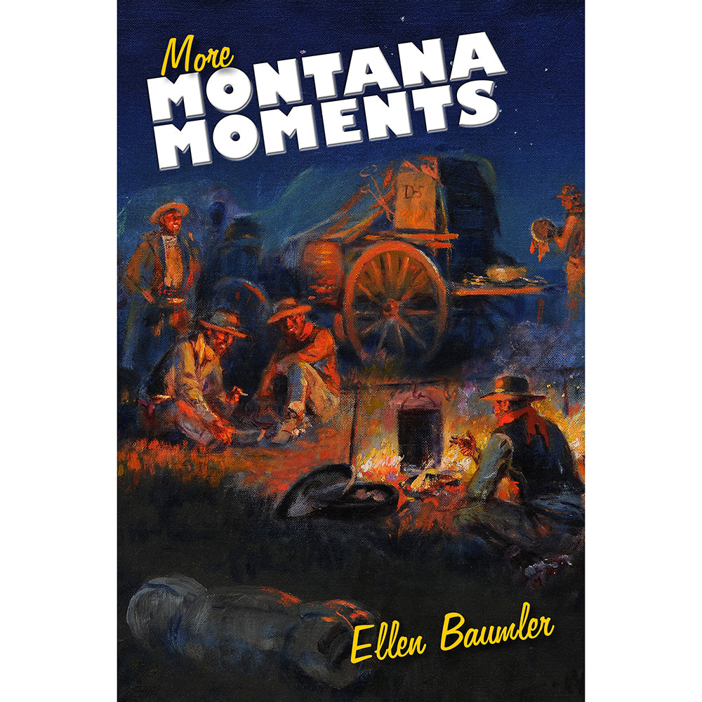 More Montana Moments by Ellen Baumler from Farcountry Press at Montana Gift Corral