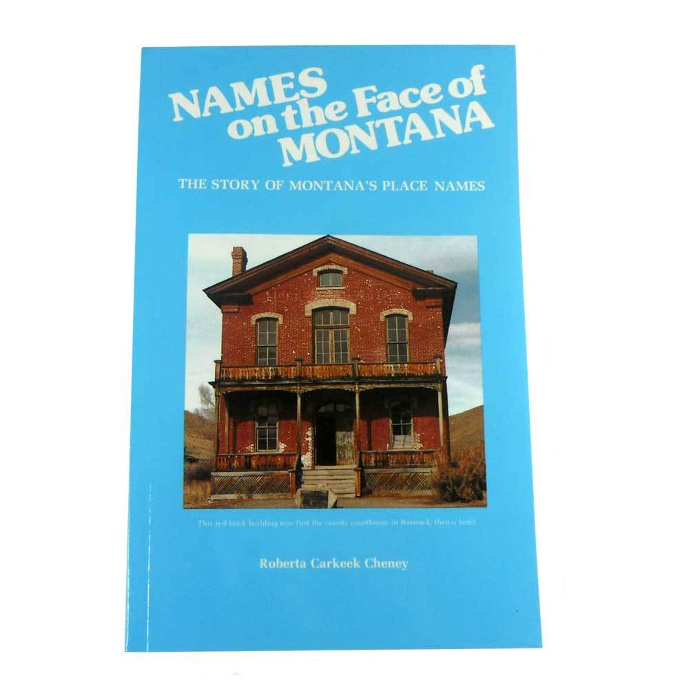 Names on the Faces of Montana by Roberta Carkeek Cheney