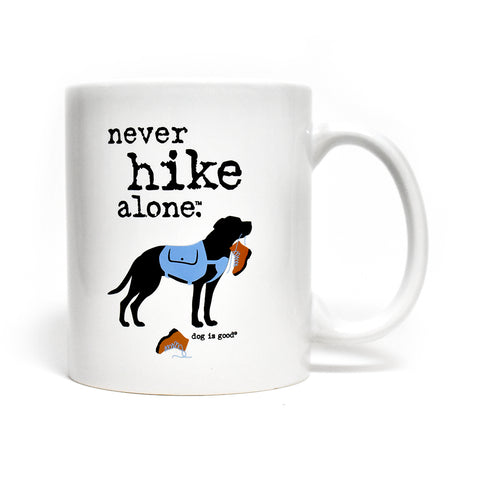 Never Hike Alone Mug by Dog is Good