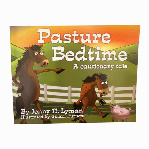 Pasture Bedtime: A Cautionary Tale by Jenny H. Lyman