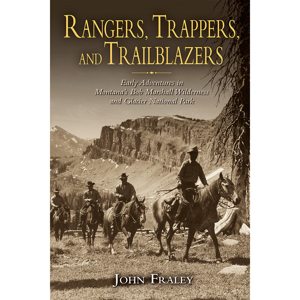 Rangers, Trappers, and Trailblazers by John Fraley from Farcountry Press at Montana Gift Corral