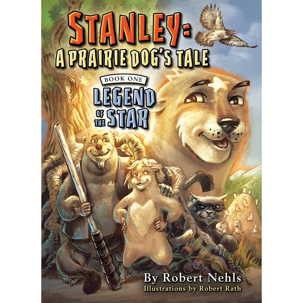 Stanley A Prairie Dog's Tale by Robert Nehls from Farcountry Press at Montana Gift Corral