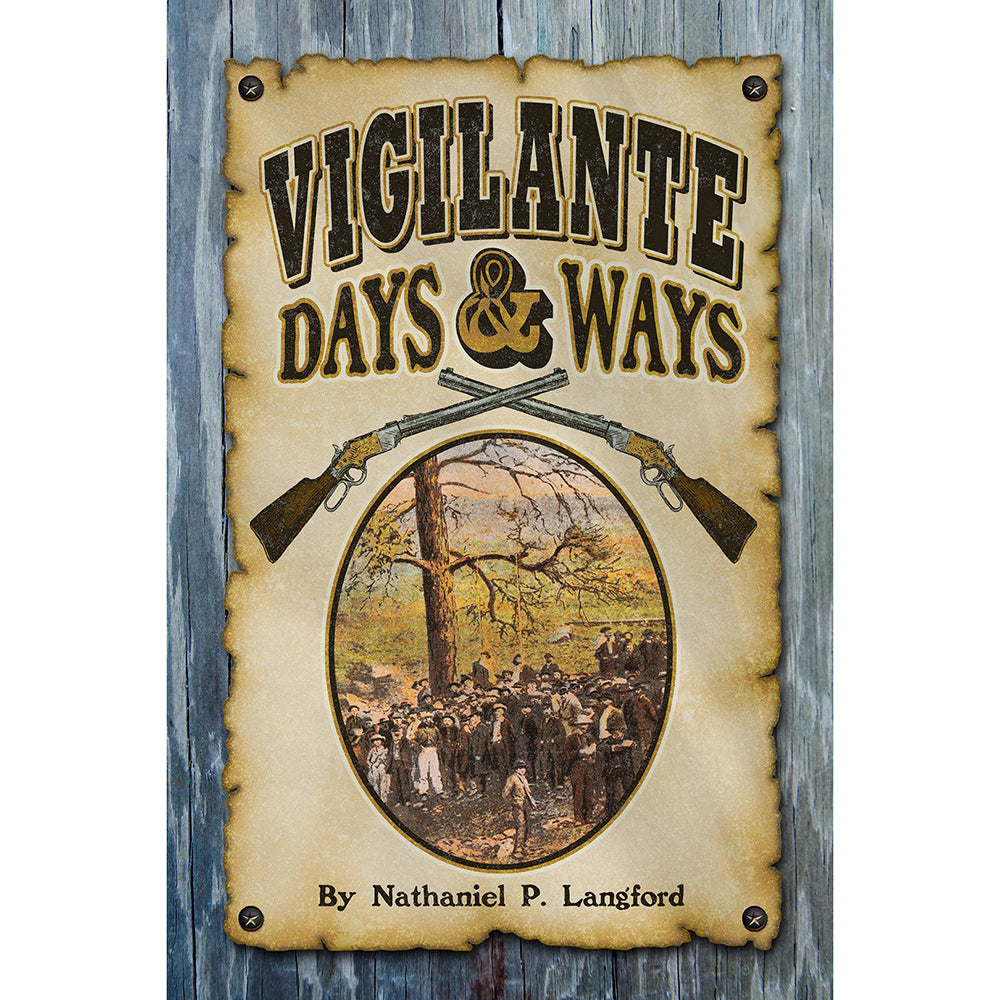 Vigilante Days and Ways by Nathaniel P. Langford