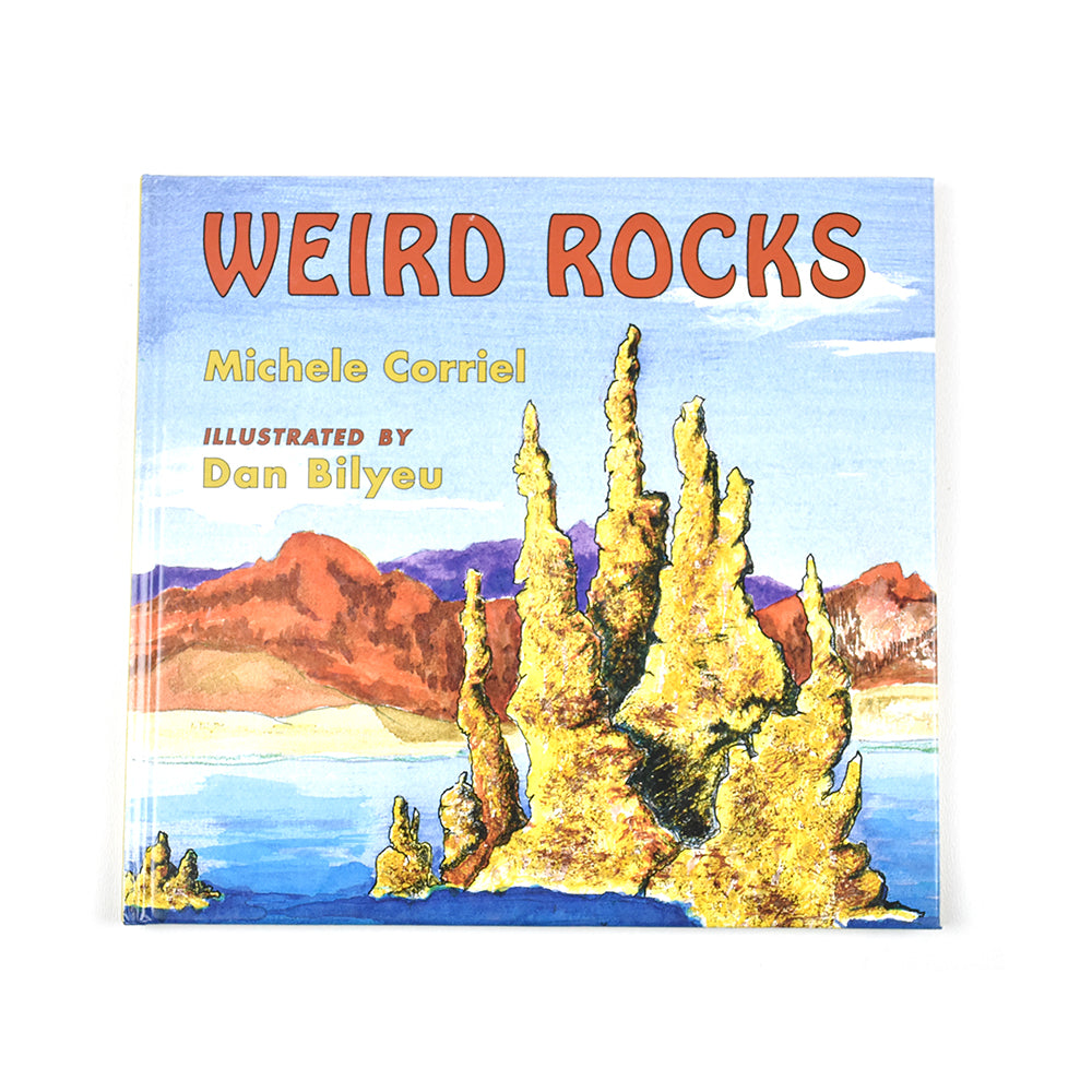 Weird Rocks by Michele Corriel Illustrated by Dan Bilyeu from Mountain Press Publishing at Montana Gift Corral