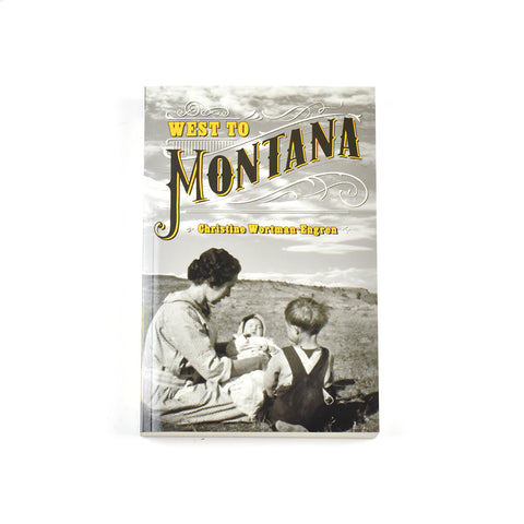 West To Montana by Christine Wortman-Engren from Farcounty Press at Montana Gift Corral