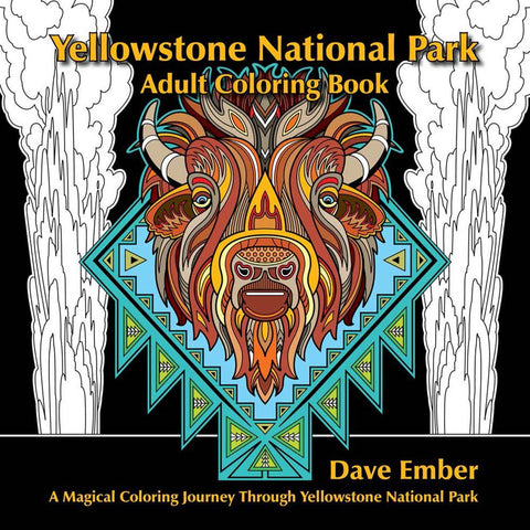 Yellowstone National Park Adult Coloring Book by Dave Ember