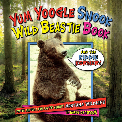 Yum Yoogle Snook Wild Beastie Book by George Ostrom from Farcountry Press at Montana Gift Corral