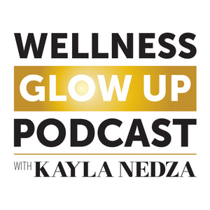 Revolutionizing the Conversation Around Women's Beauty with Jessy Furniel in Wellness Glow Up Podcast by Kayla Nedza
