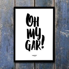 OH MY GAR! Print in Sample Frame