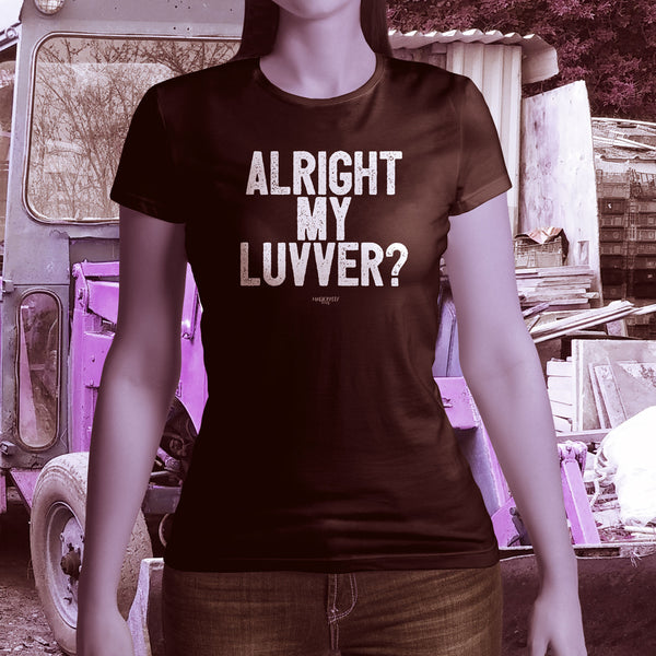 Alright My Luvver  Cornish Dialect Ladies short sleeved T shirt modeled