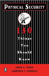 Physical Security 150 Things You Should Know 1st Edition