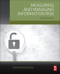 Measuring and Managing Information Risk 1st Edition