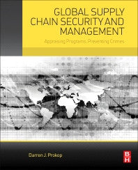 Global Supply Chain Security and Management 1st Edition