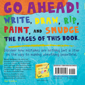 My Book of Beautiful Oops! A Scribble It, Smear It, Journal for Young Artists by Barney Saltzberg - Bloom Kids Collection - Workman Publishing Co.