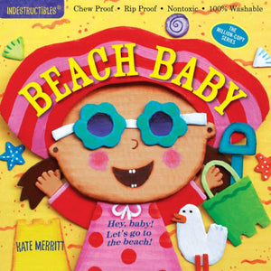 Beach Baby by Amy Pixton - Indestructibles Series - Bloom Kids Collection - Workman Publishing Co.