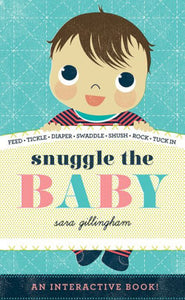 Snuggle the Baby by Sara Hillingham - Bloom Kids Collection - Hatchette Book Group
