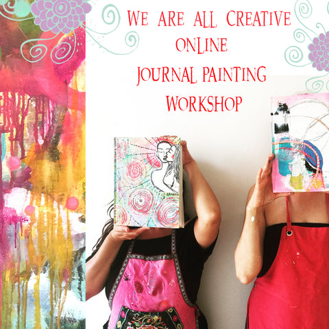 WE ARE ALL CREATIVE Online JOURNAL Painting Workshop