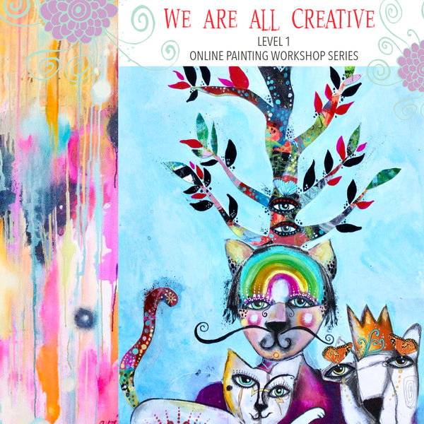 WE ARE ALL CREATIVE! Level 1, Online Painting Workshop