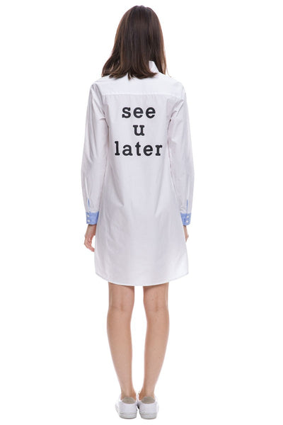 SEE YOU LATER SHIRT/DRESS