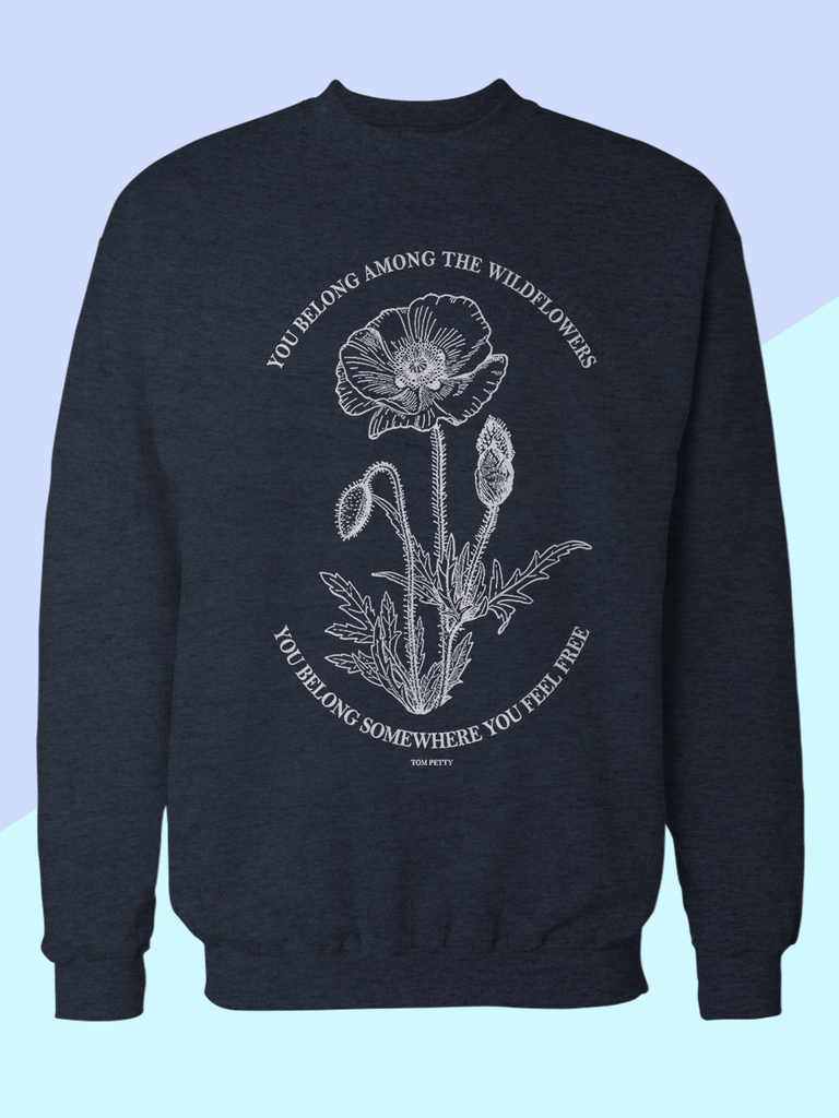 Mens Tom Petty Wildflower Sweatshirt | Tom Petty Lyrics Sweatshirt - Clarafornia