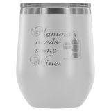 Mamma Needs Some Wine Wine Tumbler