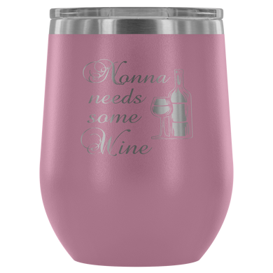 Nonna Needs Some Wine Wine Tumbler