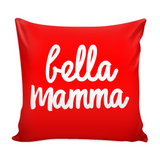Bella Mamma Pillow Cover with Insert