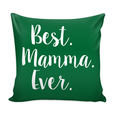 Best Mamma Ever Decorative Throw Pillow Set (Pillow Cover and Insert)
