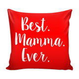 Best Mamma Ever Pillow Cover with Insert