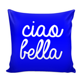 Ciao Bella Pillow Cover with Insert