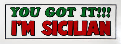 You Got It! I'm Sicilian Decal Sticker