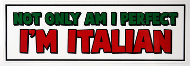 Not Only Am I Perfect - I'm Italian Decal Sticker