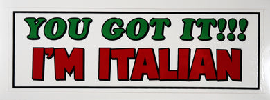 You Got It!!! I'm Italian Decal Sticker