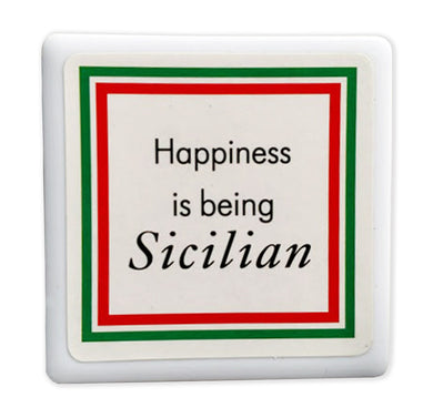 Happiness is being Sicilian Tile Magnet