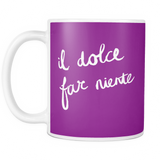 Sweetness of Doing Nothing Mug