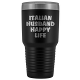 Italian Husband Happy Life  - Large 30 oz.
