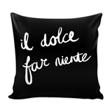 Sweetness of Doing Nothing Pillow Cover with Insert
