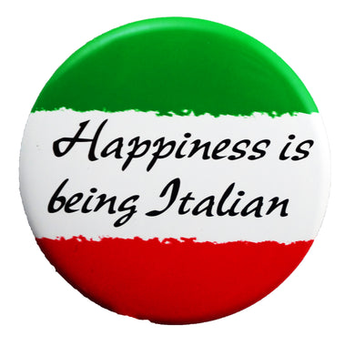 Happiness is being Italian Button