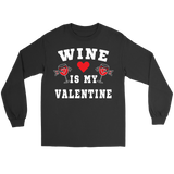 Wine is My Valentine Shirt