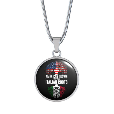 American Grown with Italian Roots with Circle Pendant Necklace