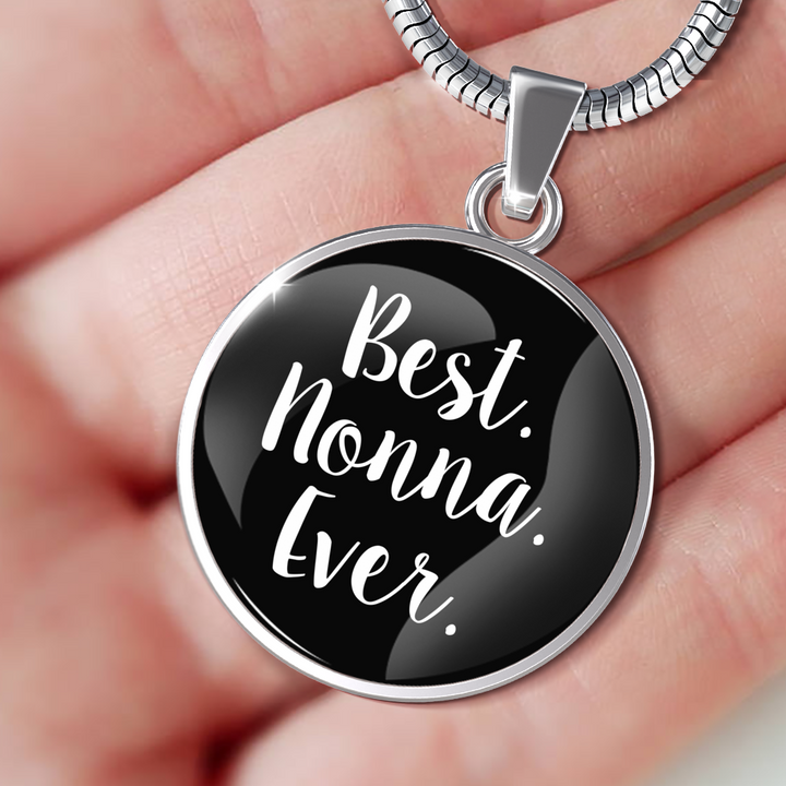 Best Nonna Ever With Black Circle Pendant Necklace