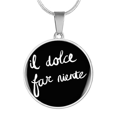 Italian Sweetness of Doing Nothing with Circle Pendant Necklace