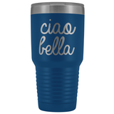 Ciao Bella Tumbler - Large 30 oz.