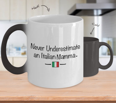 Never Underestimate an Italian Mamma Color Changing Mug