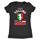 I'm Not Yelling I'm Italian Shirt