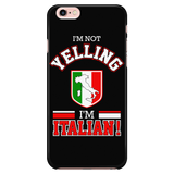 I'm Not Yelling I'm Italian Phone Case