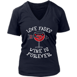 Love Fades Wine is Forever Shirt