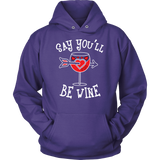 Say You'll Be Wine Shirt