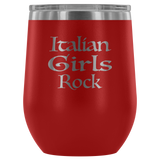 Italian Girls Rock Wine Tumbler