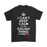 Can't Keep Calm Italian Shirt